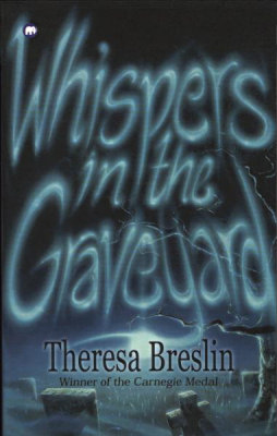 whispers in the graveyard essay Whispers in the graveyard is a children's novel by theresa breslin, published by methuen in 1994 breslin won the annual carnegie medal from the library association.